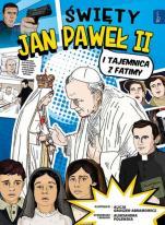 Święty Jan Paweł II itajemnicazFatimy - , Aleksandra Polewska