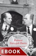 Kabaret Starszych Panów - Życiorys nieautoryzowany, Monika Makowska-Wasowska, Grzegorz Wasowski