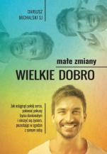 Małe zmiany, wielkie dobro - , Dariusz Michalski SJ
