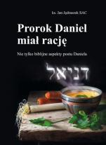 Prorok Daniel miał rację - Nie tylko biblijne aspekty postu Daniela, ks. Jan Jędraszek SAC