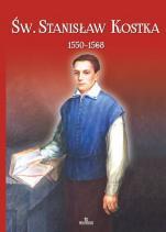 Św. Stanisław Kostka - (1550-1568), ks. Jarosław Kwiatkowski, Piotr Stefaniak