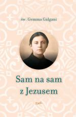Sam na sam z Jezusem - , św. Gemma Galgani