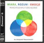 Wiara, rozum i emocje - Rozwój emocjonalny a ludzka dojrzałość, ks. Krzysztof Matuszewski
