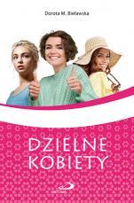 Dzielne kobiety - , Dorota M. Bielawska