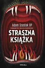 Straszna książka - , Adam Szustak OP, ks. Marcin Kowalski