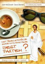 Czy rzeczywiście zmartwychwstanie jest faktem? - Dialog o życiu, śmierci i nadziei, Josh McDowell, Dave Sterrett