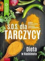 S.O.S. dla tarczycy - Dieta w Hashimoto, Anna Kowalczyk, Tomasz Antoniszyn