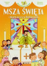 Msza Święta i skarb ukryty w Eucharystii - , Francesca Fabris, Alessandra Mantovani