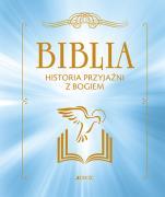 Biblia. Historia przyjaźni z Bogiem  - , François Campagnac, Christophe Raimbault, Fabienne Py-Renaudie