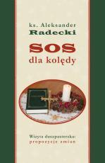 SOS dla kolędy - Wizyta duszpasterska: propozycje zmian, ks. Aleksander Radecki