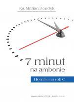7 minut na ambonie Homilie na rok C - Homilie na rok C, ks. Marian Bendyk