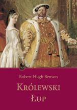 Królewski łup - , Robert Hugh Benson