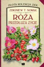 Róża przedłuża życie - , Zbigniew T. Nowak