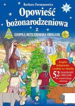 Opowieść bożonarodzeniowa - z szopką betlejemską origami, Barbara Furmanowicz