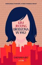 Kim Jiyoung. Urodzona w 1982 - , Cho Nam-Joo