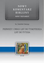 Pierwszy i Drugi list do Tymoteusza, List do Tytusa / NKB - , ks. Stanisław Haręzga
