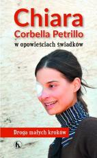 Chiara Corbella Petrillo w opowieściach świadków - Droga małych kroków, Praca zbiorowa