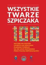 Wszystkie twarze szpiczaka - 100 historii chorych na szpiczaka plazmocytowego na 100-lecie odzyskania przez Polskę niepodległości, Praca zbiorowa