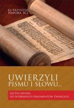 Uwierzyli Pismu i Słowu - Lectio divina do wybranych fragmentów Ewangelii, ks. Krzysztof Napora SCJ