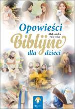 Opowieści biblijne dla dzieci / Rafael - , Aleksandra Polewska