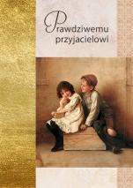 Prawdziwemu przyjacielowi - , Ewelina Michniowska-Addario