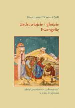 """Uzdrawiajcie i głoście Ewangelię - Udział """"zranionych uzdrowicieli"""" w misji Chrystusa, Bernhard Häring CSsR"""
