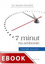 7 minut na ambonie - Homilie na rok C, ks. Marian Bendyk