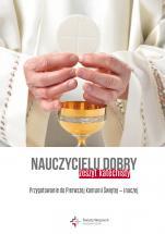 Nauczycielu dobry. Zeszyt katechisty - Przygotowanie do Pierwszej Komunii Świętej - inaczej , Praca zbiorowa