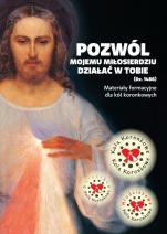 Pozwól mojemu miłosierdziu działać w tobie (Dz. 1486) - Materiały formacyjne dla kół koronkowych, red. s. Marietta Kruszewska ZSJM