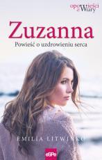 Zuzanna - Powieść o uzdrowieniu serca, Emilia Litwinko