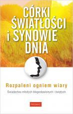 Córki światłości i synowie dnia  - Świadectwa młodych błogosławionych i świętych, Krzysztof Kurek