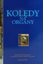 Kolędy na organy - , red. ks. Maciej Szczepankiewicz