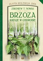 Brzoza ratuje w chorobie - , Zbigniew T. Nowak