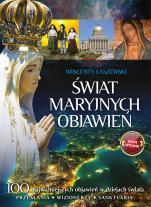 Świat Maryjnych objawień - 100 najważniejszych objawień w dziejach świata, Wincenty Łaszewski
