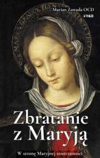 Zbratanie z Maryją - W stronę Maryjnej siostrzaności, Marian Zawada OCD