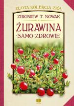 Żurawina - samo zdrowie - , Zbigniew T. Nowak