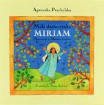 Mała dziewczynka Miriam - Opowieść o Mamie Jezusa, Agnieszka Przybylska
