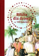 Biblia dla dzieci w 100 historiach - , B. A. Jones,  Gill Guile