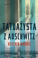 Tatuażysta z Auschwitz oprawa twarda - , Heather Morris