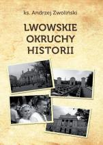 Lwowskie okruchy historii - , ks. Andrzej Zwoliński