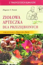 Ziołowa apteczka dla przeziębionych - Z recepturami o. Grzegorza Sroki, Zbigniew T. Nowak