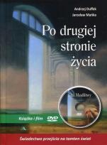Po drugiej stronie życia - Świadectwo Andrzeja Duffeka o wypadku, przejściu na tamten świat, powrocie do życia iwielkiej mocy modlitwy, Andrzej Duffek, Jarosław Mańka