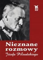 Nieznane rozmowy Józefa Piłsudskiego - , Leszek Sosnowski