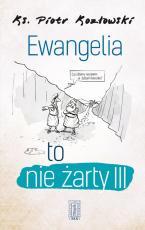 Ewangelia to nie żarty III - , ks. Piotr Kozłowski