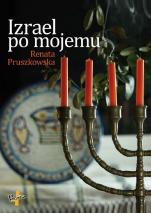 Izrael po mojemu - , Renata Pruszkowska