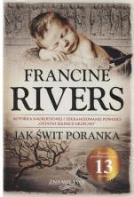 Jak świt poranka  - Znamię lwa, Francine Rivers