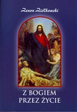 Z Bogiem przez życie - , Zenon Ziółkowski
