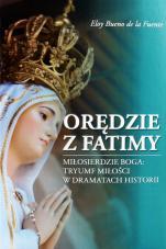 Orędzie z Fatimy - Miłosierdzie Boga: tryumf miłości w dramatach historii, Eloy Bueno de la Fuente