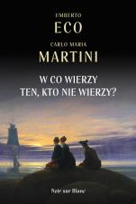 W co wierzy ten kto nie wierzy/noir sur blanc - Dialog epistolarny, Umberto Eco, Carlo Maria Martini