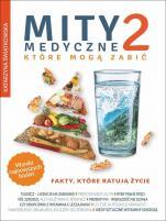 Mity medyczne, które mogą zabić 2 - , Katarzyna Świątkowska